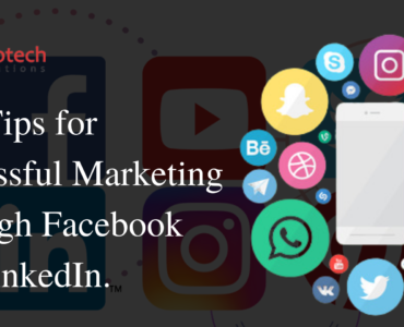 Best Tips for Successful Marketing Through Facebook and LinkedIn.