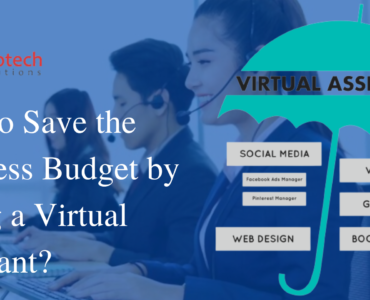 How to Save the Business Budget by Hiring a Virtual Assistant