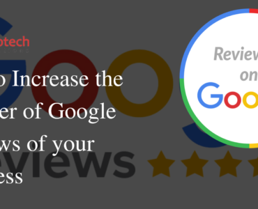 Tips to Increase the Number of Google Reviews of your Business