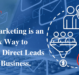 Email Marketing is an Orthodox Way to Generate Direct Leads for Your Business.