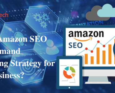 Why is Amazon SEO High Demand Marketing Strategy for your Business